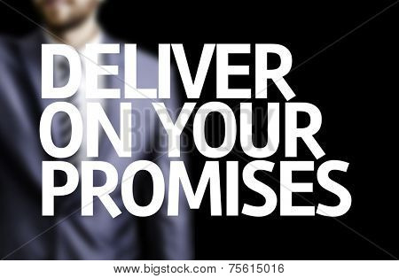 Deliver on your Promises written on a board with a business man on background