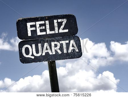 Happy Wednesday (In Portuguese) sign with clouds and sky background