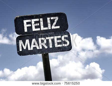 Happy Tuesday (In Spanish) sign with clouds and sky background