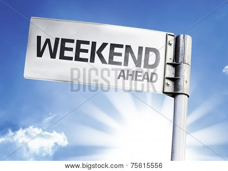 Weekend Ahead written on the road sign