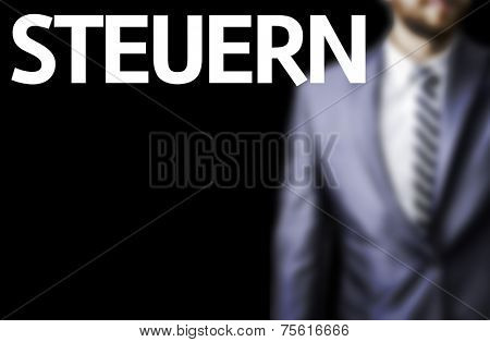 Steuern (German Tax) written on a board with a business man on background