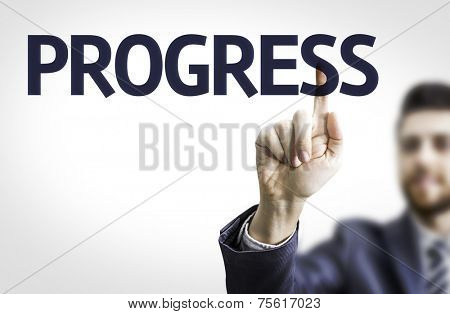 Business man pointing to transparent board with text: Progress