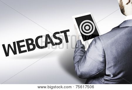 Business man with the text Webcast in a concept image