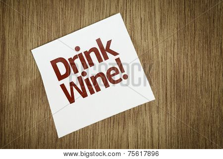 Drink Wine on Paper Note with texture background