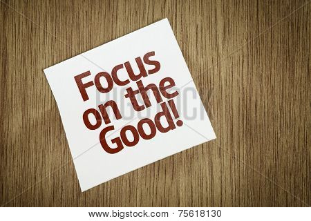 Focus on the Good! on Paper Note on texture background