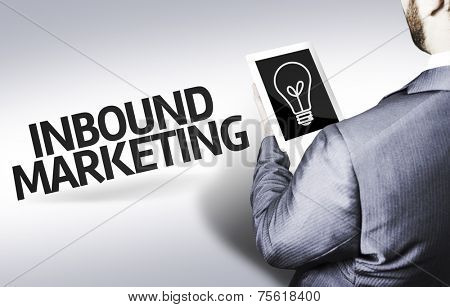 Business man with the text Inbound Marketing in a concept image