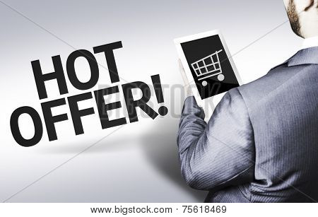Business man with the text Hot Offer in a concept image