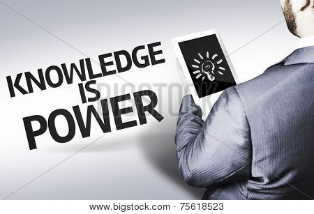 Business man with the text Knowledge is Power in a concept image