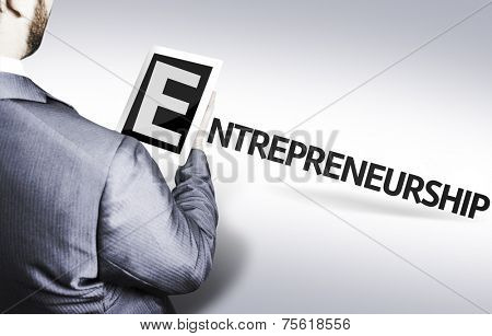 Business man with the text Entrepreneurship in a concept image