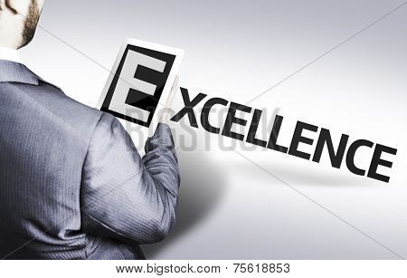 Business man with the text Excellence in a concept image