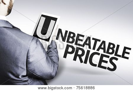 Business man with the text Unbeatable Prices in a concept image