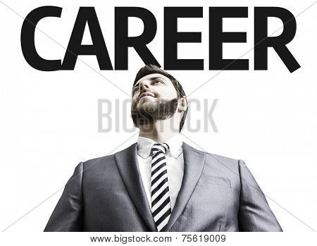 Business man with the text Career in a concept image