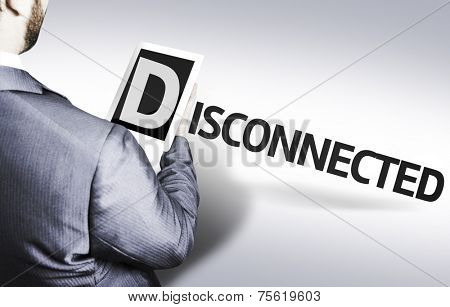 Business man with the text Disconnected in a concept image