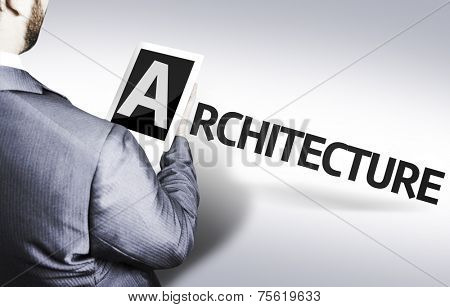 Business man with the text Architecture in a concept image