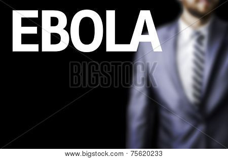 Business man with the text Ebola in a concept image