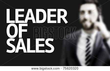 Business man with the text Leader of Sales in a concept image