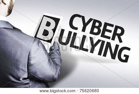 Business man with the text Cyber Bullying in a concept image
