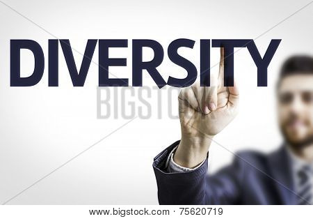 Business man pointing to transparent board with text: Diversity