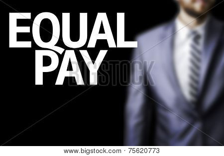 Business man with the text Equal Pay in a concept image