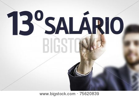 Business man pointing to transparent board with text: 13 Salary (In Portuguese)