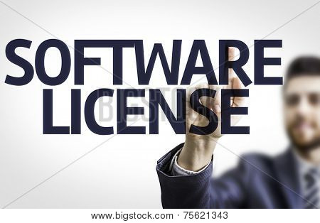 Business man pointing to transparent board with text: Software License