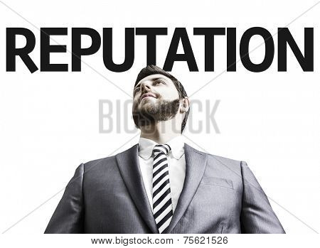 Business man with the text Reputation in a concept image