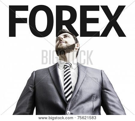 Business man with the text Forex in a concept image