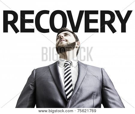 Business man with the text Recovery in a concept image