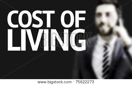 Business man with the text Cost of Living in a concept image