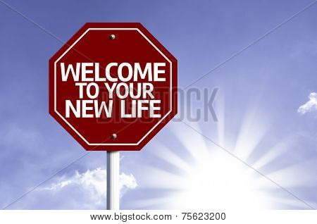 Welcome To Your New Life written on red road sign with a sky on background