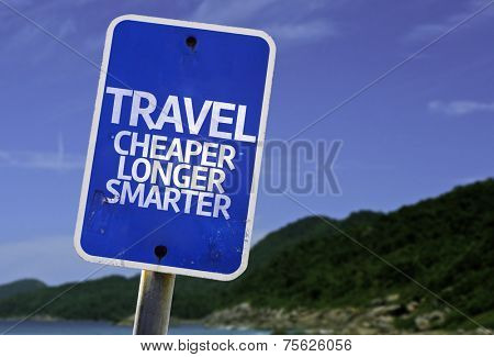 Travel Cheaper Longer Smarter sign with a beach on background