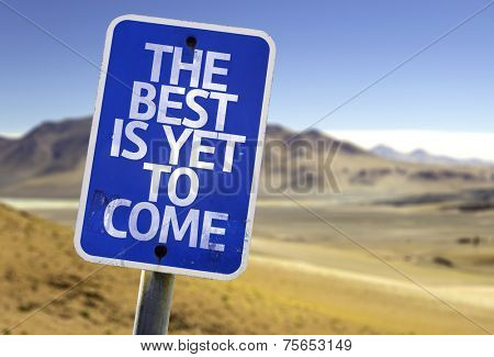 The Best Is Yet to Come sign with a desert background