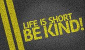 foto of kindness  - Life is Short Be Kind - JPG