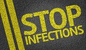 picture of viral infection  - Stop Infections written on the road - JPG