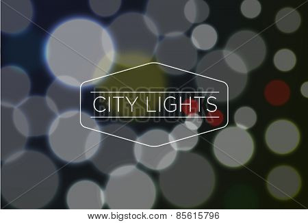 Vector illustration of City Lights word over blurred bokeh background, eps10