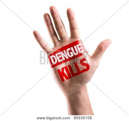 Dengue Kills sign painted on hand raised isolated on white
