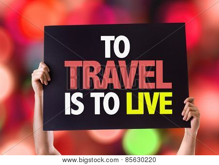 To Travel Is To Live card with bokeh background