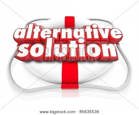 Alternative Solution words in red 3d letters on a white life preserver to illustrate a different idea, option or plan to save or rescue you or your business