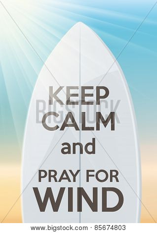 Surfing design Keep Calm and pray for wind