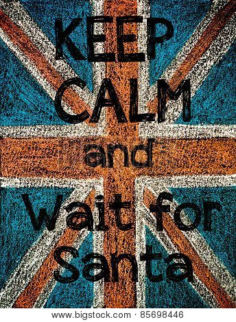 Keep Calm And Wait For Santa