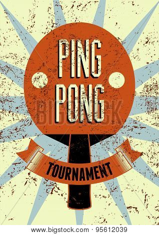 Ping Pong typographical vintage grunge style poster. Retro vector illustration.