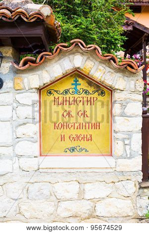 Entrance Sign Of Monastery St.st. Constantine And Helena Near Varna, Bulgaria