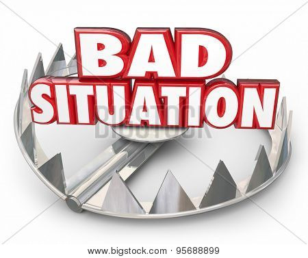 Bad Situation 3d words in a steel bear trap to illustrate danger of being caught in a trap, trouble, problem or issue