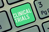 Text Sign Showing Clinical Trials. Conceptual Photo Research Investigation To New Treatments To Show poster