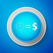 White Time Is Money Sign Icon Isolated On Blue Background. Money Is Time. Effective Time Management. poster