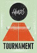 Headis Tournament Typographical Vintage Grunge Style Poster. Retro Vector Illustration. poster