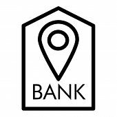Location Bank Line Icon. Bank Buildind And Pin Vector Illustration Isolated On White. Bank Navigatio poster