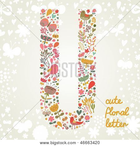 The letter U. Bright floral element of colorful alphabet made ??from birds, flowers, petals, hearts and twigs. Summer floral ABC element in vector