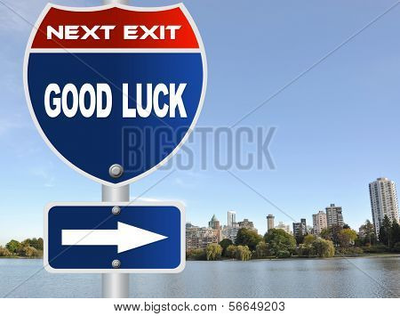 Good luck road sign