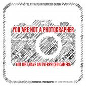 Demotivation quote | You are not a photographer. You just have an overpriced camera poster